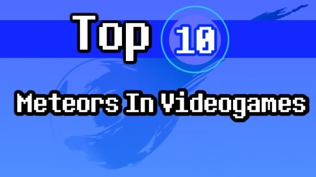 Top 10 Meteor in Videogames